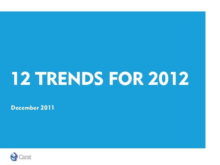 12 TRENDS FOR 2012December 2011