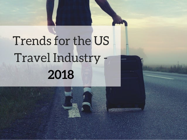 Trends for the US Travel Industry - 2018