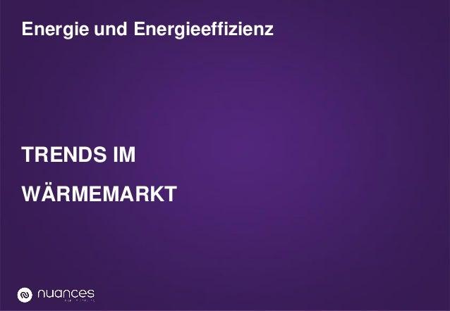 Energie und Energieeffizienz  TRENDS IM WÄRMEMARKT