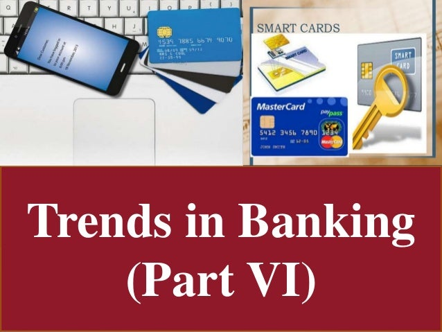 Trends in Banking (Part VI)