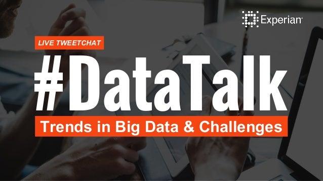 #DataTalkTrends in Big Data & Challenges LIVE TWEETCHAT