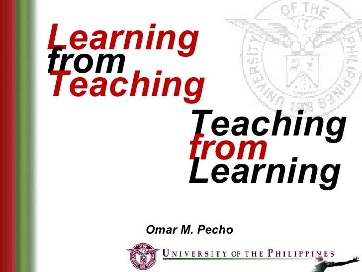 Learning from Teaching        Teaching        from        Learning     Omar M. Pecho