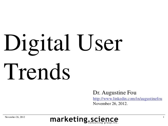 Digital UserTrends                    Dr. Augustine Fou                    http://www.linkedin.com/in/augustinefou        ...