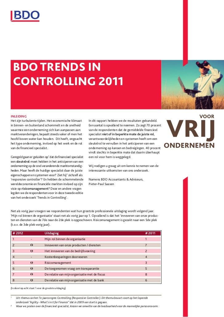 BDO TRENDS IN    CONTROLLING 2011INLEIDINGHet zijn turbulente tijden. Het economische klimaat               In dit rapport...