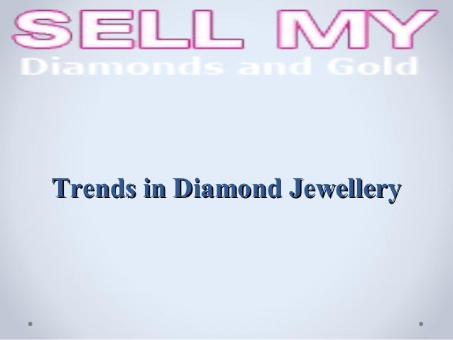 Trends in Diamond Jewellery