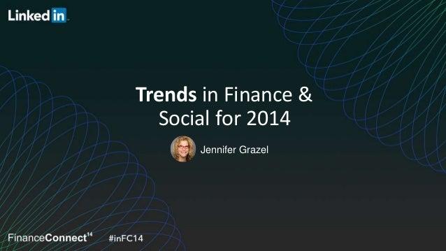 Jennifer Grazel Trends in Finance & Social for 2014
