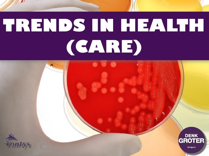 TRENDS IN HEALTH     (CARE)