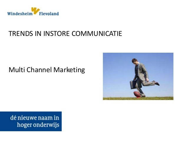 TRENDS IN INSTORE COMMUNICATIE Multi Channel Marketing
