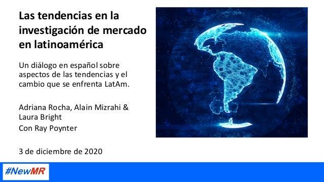 Las tendencias en la investigaci�n de mercado en latinoam�rica Un di�logo en espa�ol sobre aspectos de las tendencias y el...
