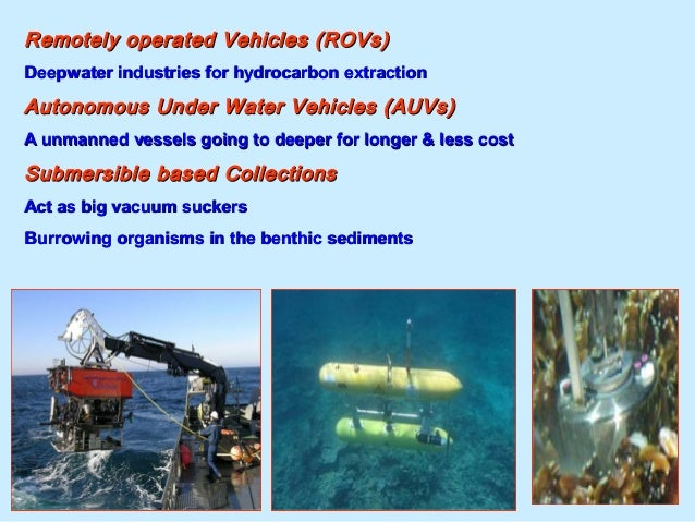 Remotely operated Vehicles (ROVs)Remotely operated Vehicles (ROVs) Deepwater industries for hydrocarbon extractionDeepwate...