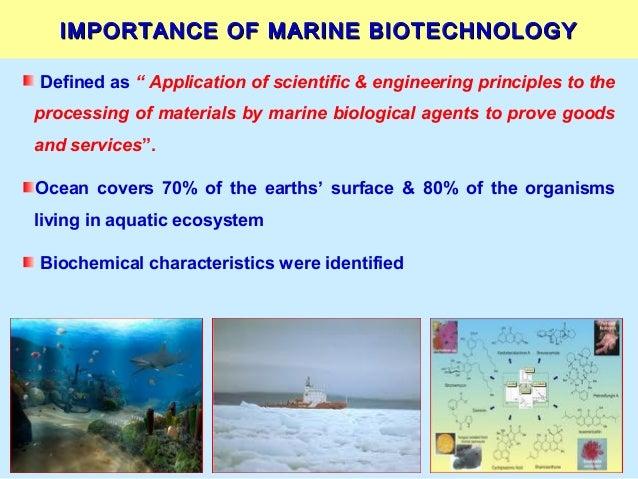 "IMPORTANCE OF MARINE BIOTECHNOLOGYIMPORTANCE OF MARINE BIOTECHNOLOGY Defined as "" Application of scientific & engineering ..."