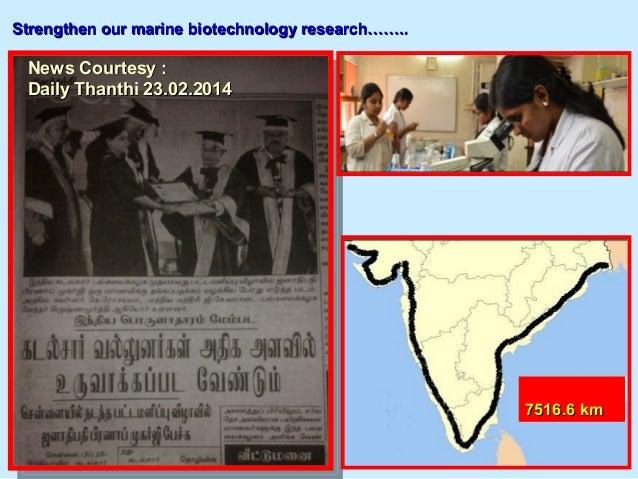 7516.6 km7516.6 km News Courtesy :News Courtesy : Daily Thanthi 23.02.2014Daily Thanthi 23.02.2014 Strengthen our marine b...