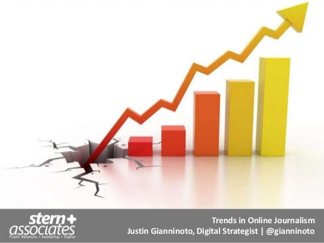 Trends in Online Journalism Justin Gianninoto, Digital Strategist | @gianninoto