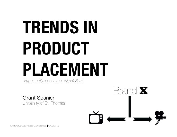 TRENDS IN          PRODUCT          PLACEMENT           Hyper-reality, or commercial pollution?          Grant Spanier    ...