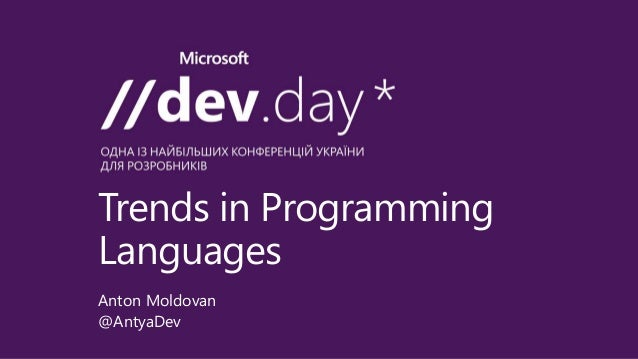 Trends in Programming  Languages  Anton Moldovan  @AntyaDev