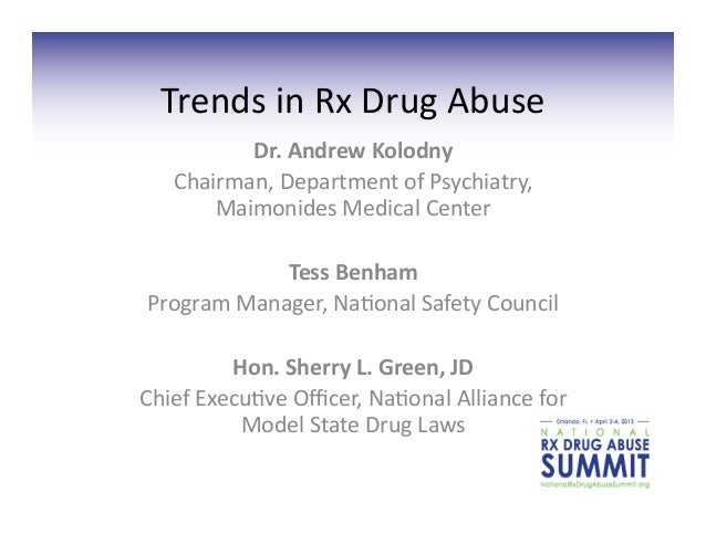 Trends in Rx Drug Abuse             Dr. Andrew Kolodny     Chairman, Department of Psychiatry,  ...