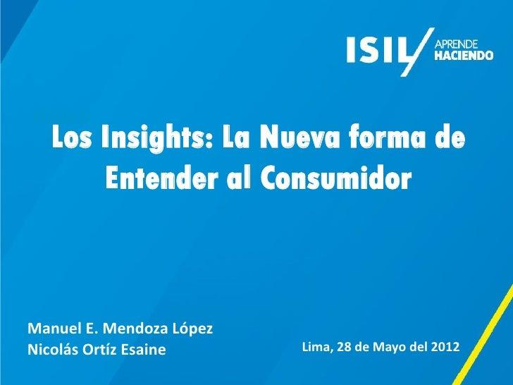 TITULO  Los Insights: La Nueva forma de      Entender al ConsumidorManuel E. Mendoza LópezNicolás Ortíz Esaine      Lima, ...