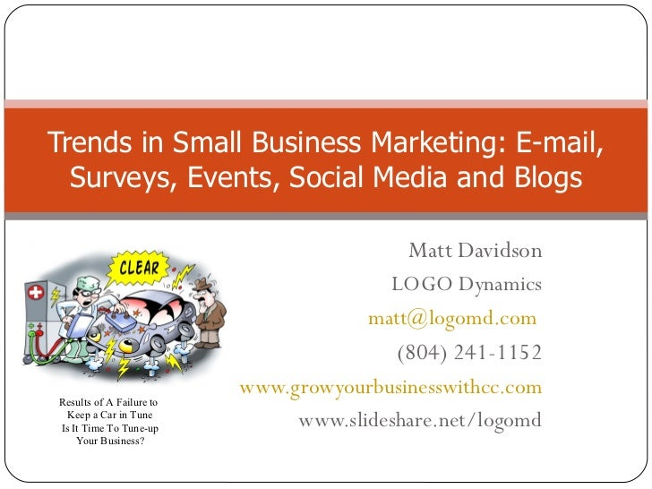 Trends in Small Business Marketing: E-mail,  Surveys, Events, Social Media and Blogs                                      ...
