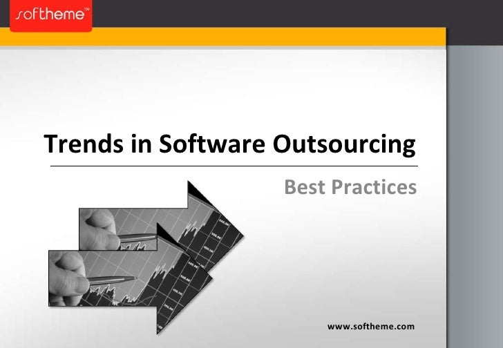 Trends in Software Outsourcing<br />Best Practices<br />www.softheme.com<br />