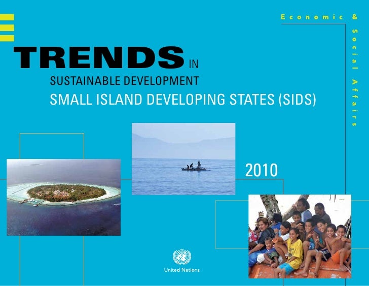TRENDS IN SUSTAINABLE DEVELOPMENT SMALL ISLAND DEVELOPING STATES (SIDS)                            2010