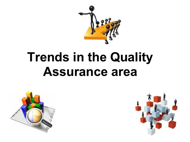 Trends in the Quality  Assurance area