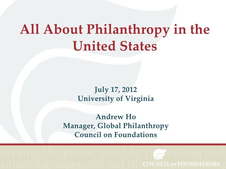 All About Philanthropy in the       United States             July 17, 2012         University of Virginia              An...