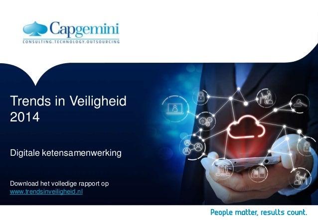 Trends in Veiligheid 2014 Digitale ketensamenwerking Download het volledige rapport op www.trendsinveiligheid.nl