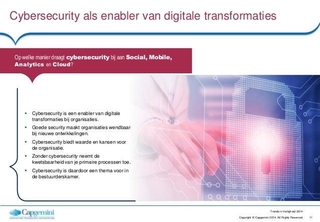 11Copyright © Capgemini 2014. All Rights Reserved Trends in Veiligheid 2014 Cybersecurity als enabler van digitale transfo...