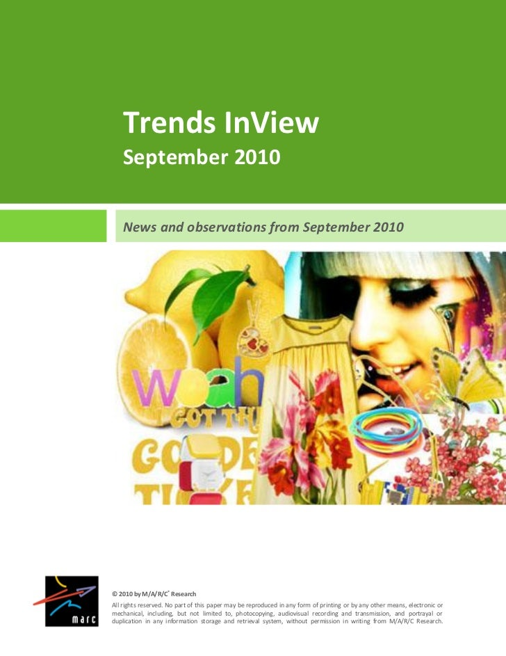 Trends InView    September 2010    News and observations from September 2010© 2010 by M/A/R/C® ResearchAll rights reserved...