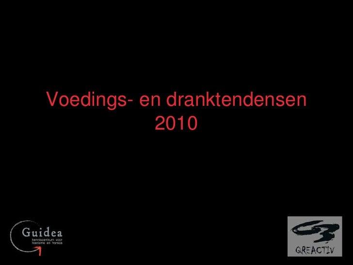 Voedings- en dranktendensen 2010<br />