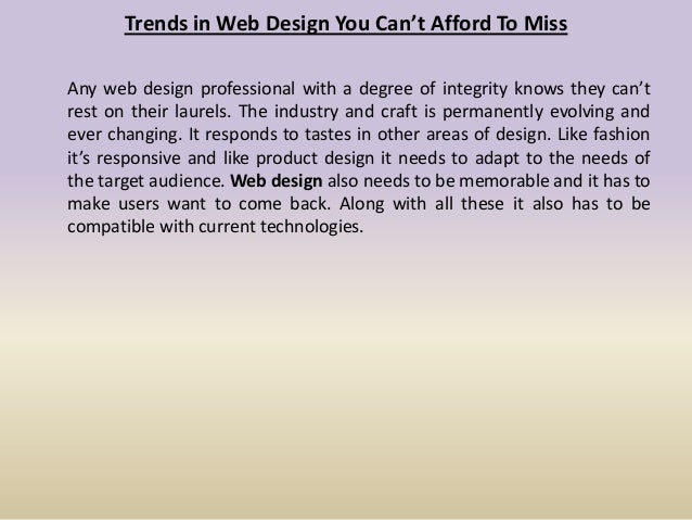 Trends in Web Design You Can't Afford To Miss Any web design professional with a degree of integrity knows they can't rest...