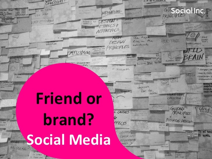 Friend or brand? Social Media