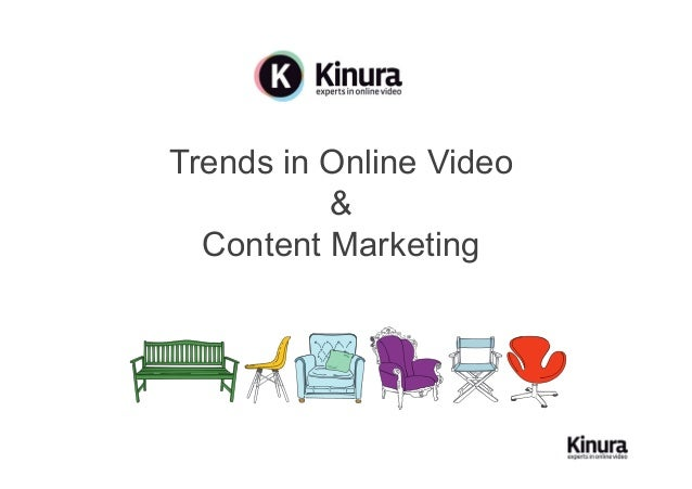 Trends in Online Video          &  Content Marketing