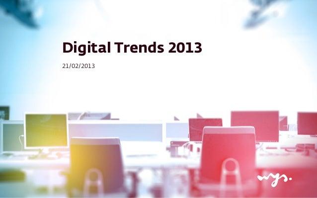 Digital Trends 201321/02/2013