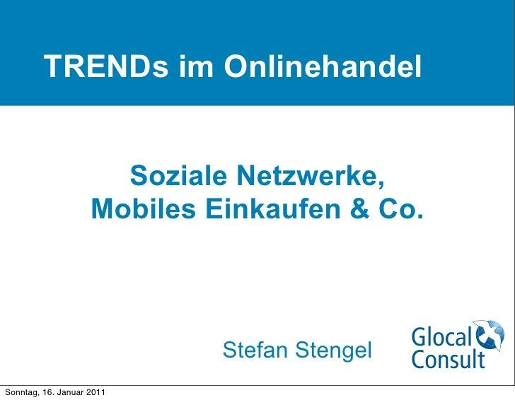 TRENDs im Onlinehandel                      Soziale Netzwerke,                    Mobiles Einkaufen & Co.                 ...