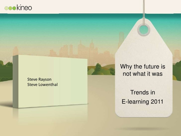 Why the future is                  not what it wasSteve RaysonSteve Lowenthal                     Trends in               ...