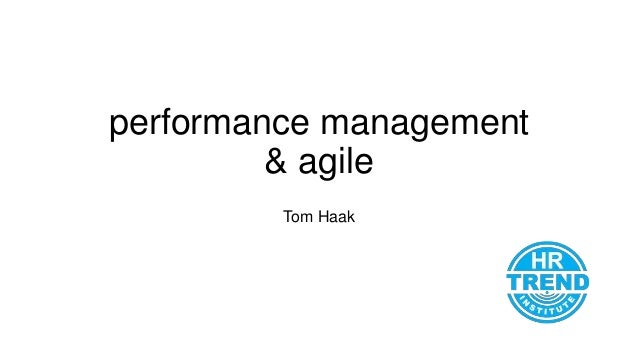 performance management & agile Tom Haak