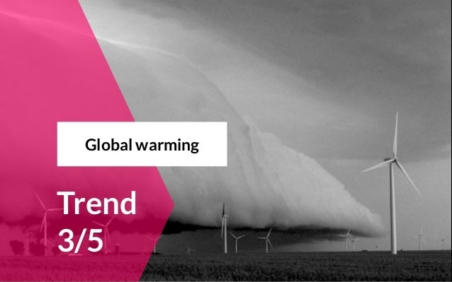 Trend 3/5 Global warming