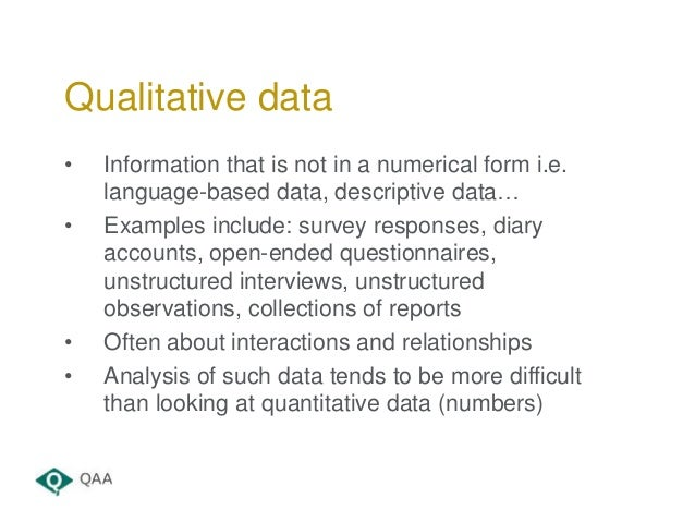 • Information that is not in a numerical form i.e. language-based data, descriptive data… • Examples include: survey respo...