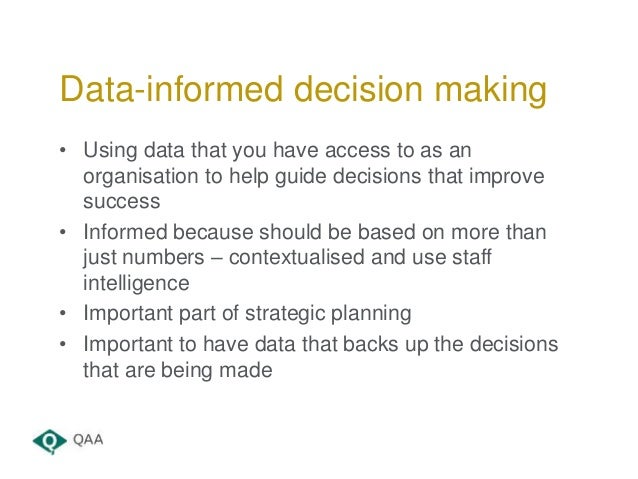 • Using data that you have access to as an organisation to help guide decisions that improve success • Informed because sh...