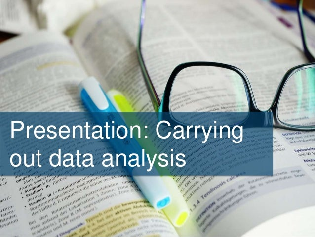 Presentation: Carrying out data analysis