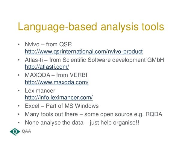 • Nvivo – from QSR http://www.qsrinternational.com/nvivo-product • Atlas-ti – from Scientific Software development GMbH ht...