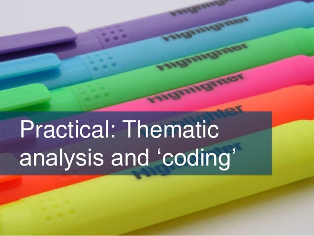 Practical: Thematic analysis and 'coding'