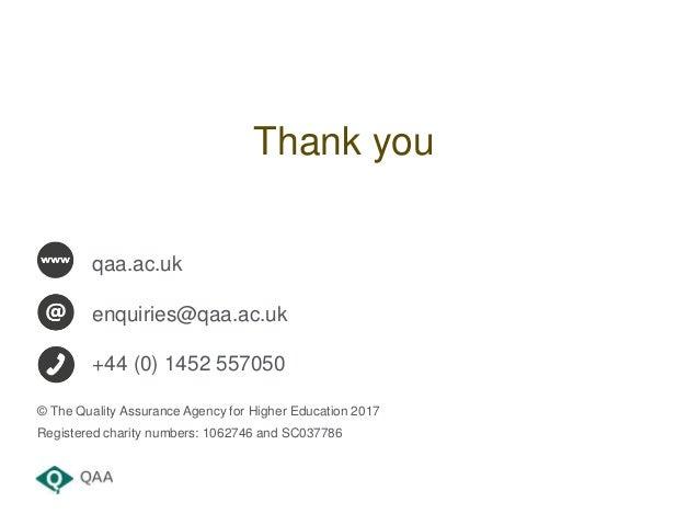 qaa.ac.uk enquiries@qaa.ac.uk +44 (0) 1452 557050 © The Quality Assurance Agency for Higher Education 2017 Registered char...