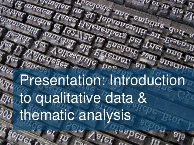 Presentation: Introduction to qualitative data & thematic analysis