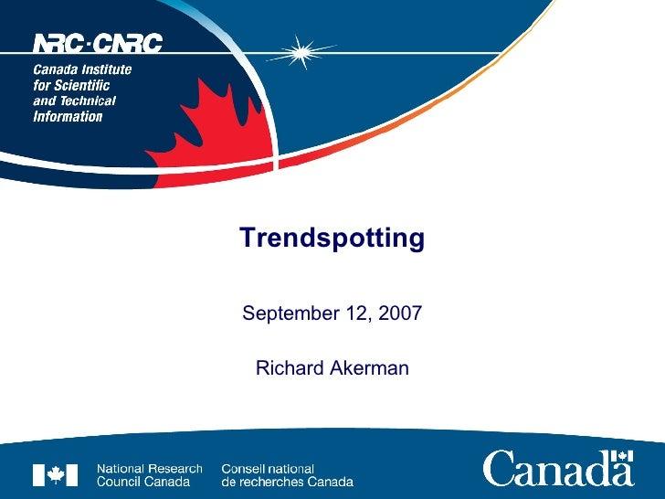 Trendspotting September 12, 2007 Richard Akerman