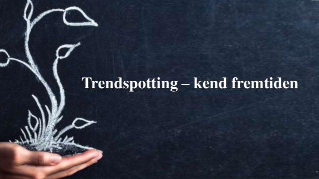 Webuniversity.dk 1 Trendspotting – kend fremtiden
