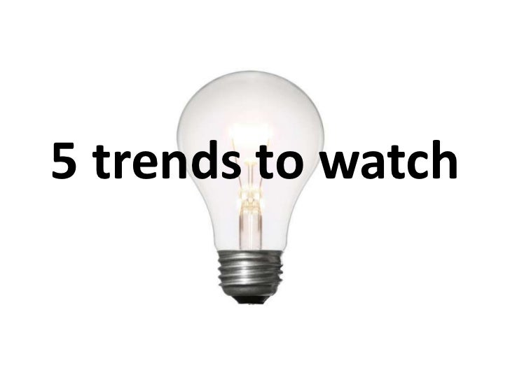 5 trends to watch