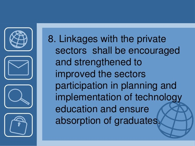 8. Linkages with the private sectors shall be encouraged and strengthened to improved the sectors participation in plannin...
