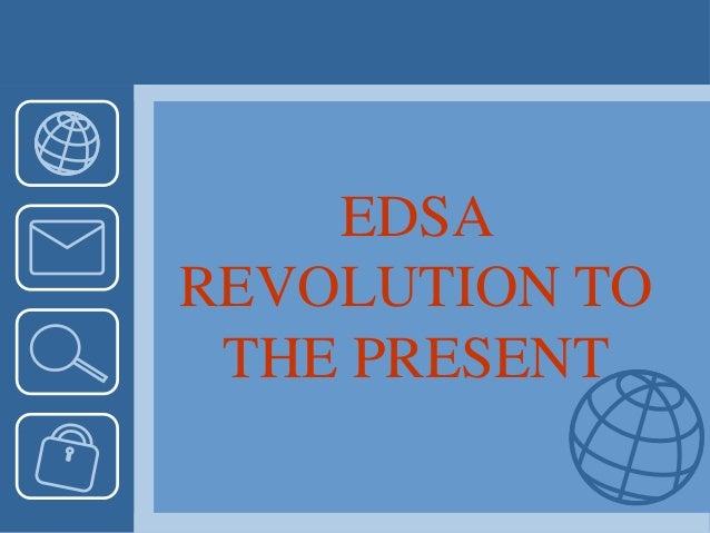 EDSA REVOLUTION TO THE PRESENT
